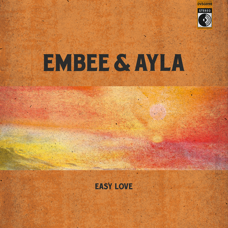Embee & Ayla - Easy Love