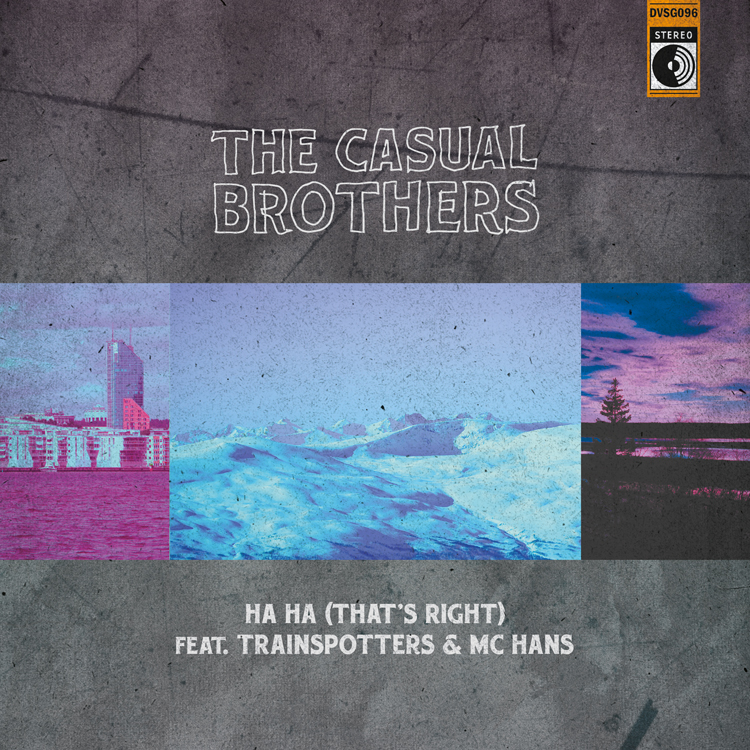 The Casual Brothers - Ha Ha (That's Right) feat. Trainspotters & MC Hans