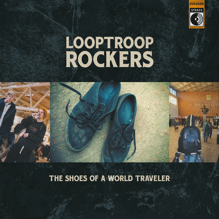 Looptroop Rockers - The Shoes of a World Traveler