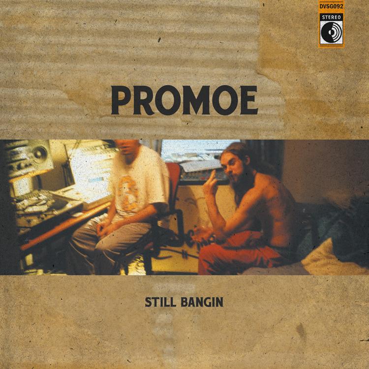 Promoe - Still Bangin